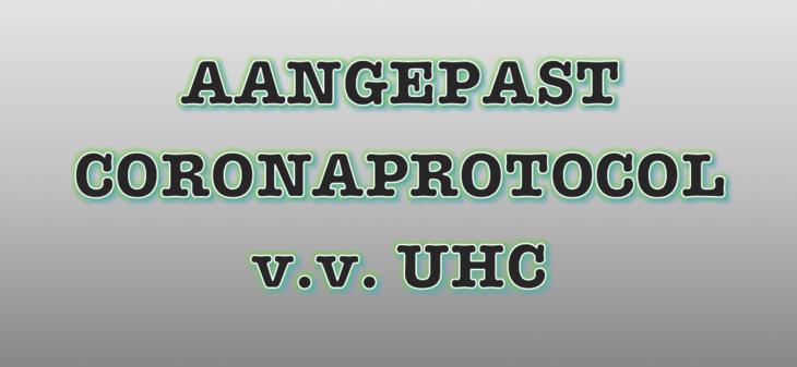 Aangepast Coronaprotocol v.v. UHC